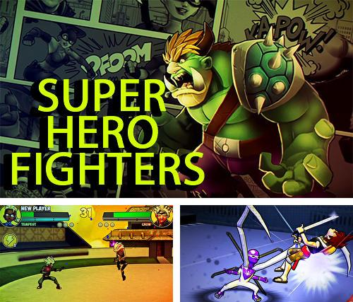Super hero fighters