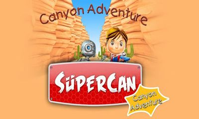 Supercan Canyon Adventure poster