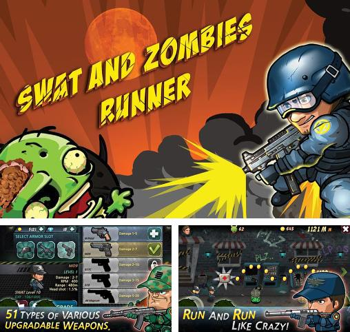 In addition to the game Zombie Terminator for Android phones and tablets, you can also download SWAT and zombies: Runner for free.
