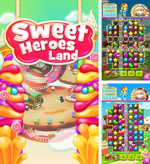 In addition to the game Balloony land for Android phones and tablets, you can also download Sweet heroes land for free.