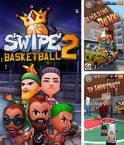 In addition to the game Streetball for Android phones and tablets, you can also download Swipe basketball 2 for free.