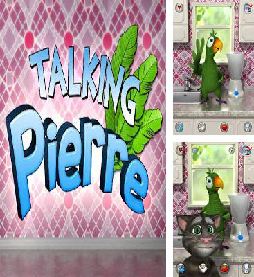 In addition to the game Talking Ben the Dog for Android phones and tablets, you can also download Talking Pierre for free.