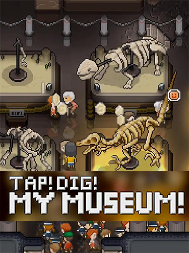 Tap! Dig! My museum