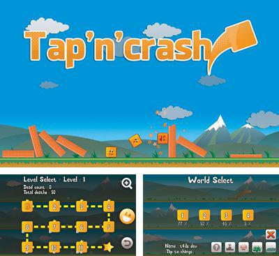In addition to the game 3D X WaterMan for Android phones and tablets, you can also download Tap 'n' Crash for free.