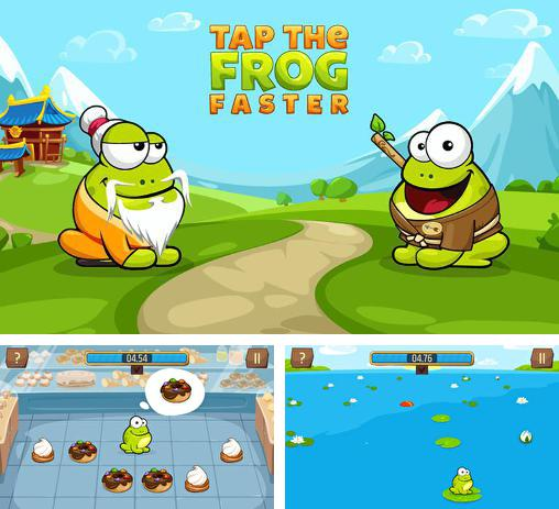 In addition to the game Tap The Frog for Android phones and tablets, you can also download Tap the frog faster for free.