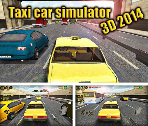 In addition to the game Crazy Taxi for Android phones and tablets, you can also download Taxi car simulator 3D 2014 for free.