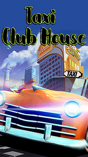 Taxi club house poster