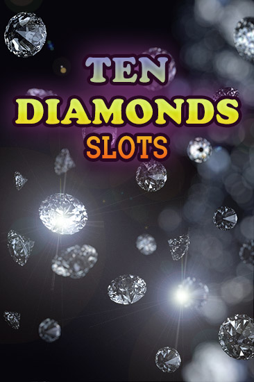Ten diamonds: Slots