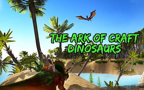The ark of craft: Dinosaurs poster