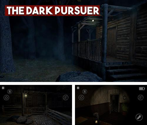 The dark pursuer