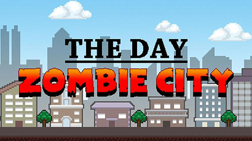 The day: Zombie city poster