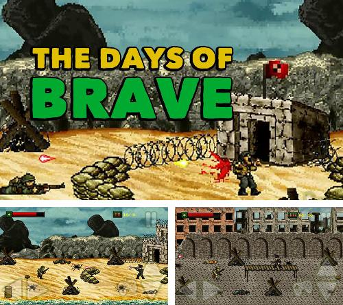 The days of brave