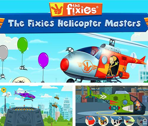 The fixies: The fixies helicopter masters. Fiksiki: Building games fix it free games for kids