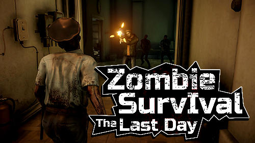 The last day: Zombie survival poster