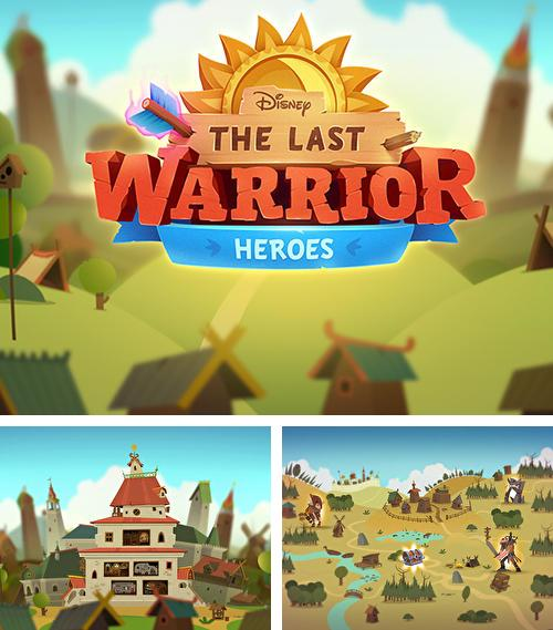 The last warrior: Heroes