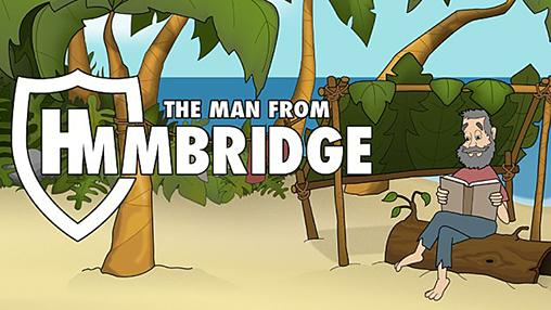 The man from Hmmbridge
