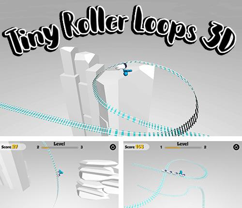 Tiny roller loops 3D