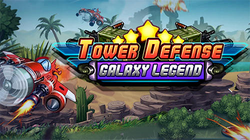 Tower defense: Galaxy legend poster