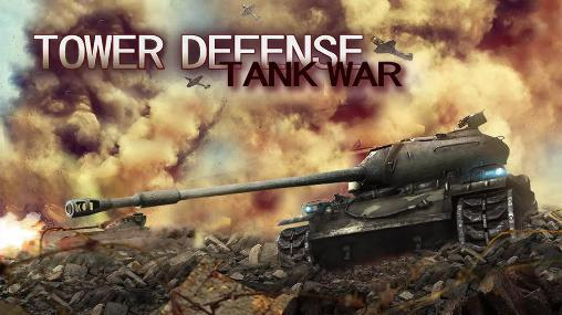 Tower defense: Tank war poster