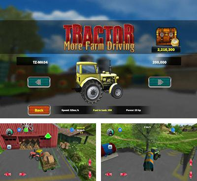 In addition to the game Tractor Farm Driver for Android phones and tablets, you can also download Tractor more farm driving for free.