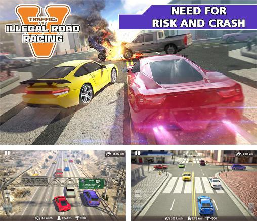 En plus du jeu Fièvre de course pour téléphones et tablettes Android, vous pouvez aussi télécharger gratuitement Trafic: Soif du risque et des accidents: Courses illégales de rue, Traffic: Need for risk and crash. Illegal road racing.