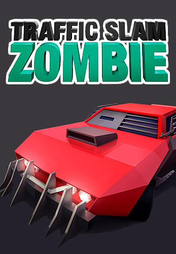 Traffic slam: Zombie drift hunters poster