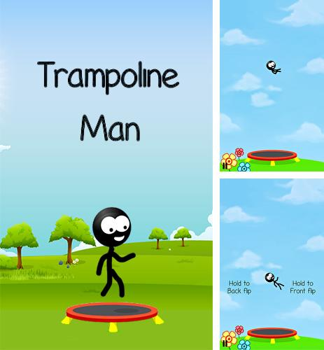 In addition to the game Cat vs Dog free for Android phones and tablets, you can also download Trampoline man for free.