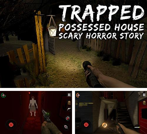 Trapped: Possessed house. Scary horror story