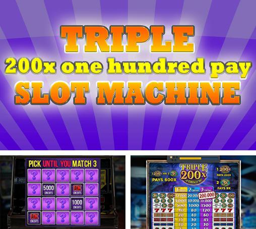 Triple 200x one hundred pay: Slot machine
