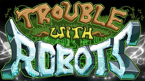 Trouble with robots poster