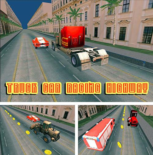Truck car racing highway