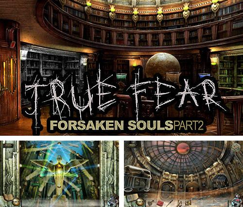 True fear: Forsaken souls. Part 2