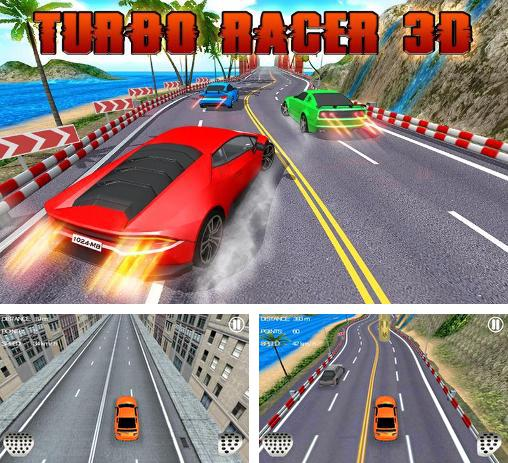 In addition to the game Turbo Racing 3D for Android phones and tablets, you can also download Turbo racer 3D for free.