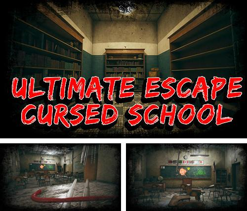 Ultimate escape: Cursed school