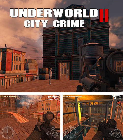 In addition to the game Sniper: Ghost warrior for Android phones and tablets, you can also download Underworld city crime 2: Mafia terror for free.