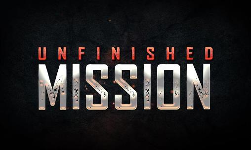 Unfinished mission poster