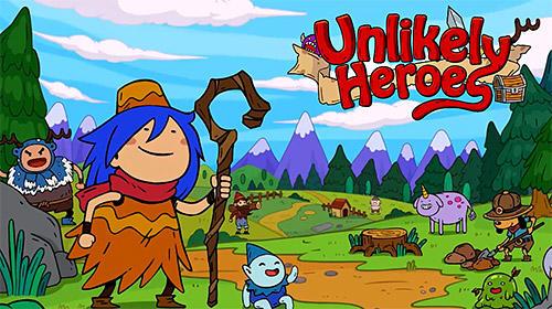 Unlikely heroes