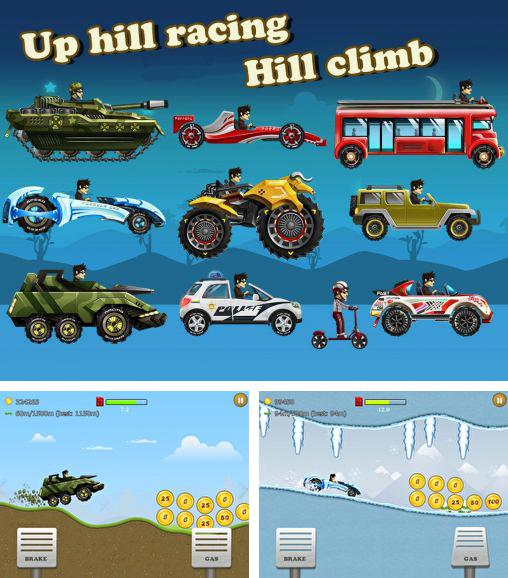 In addition to the game Hill Climb Racing for Android phones and tablets, you can also download Up hill racing: Hill climb for free.