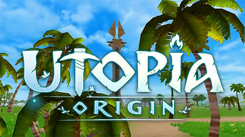 Utopia: Origin. Play in your way