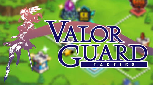 Valor guard tactics for Android - Download APK free