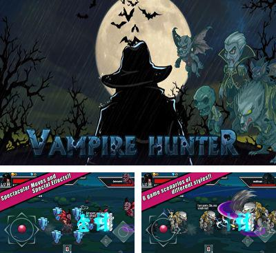 In addition to the game Little Chomp for Android phones and tablets, you can also download Vampire Hunter for free.