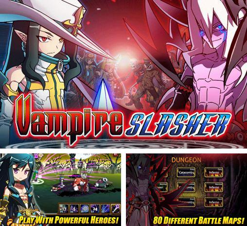 In addition to the game Battle of warriors: Dragon knight for Android phones and tablets, you can also download Vampire slasher for free.