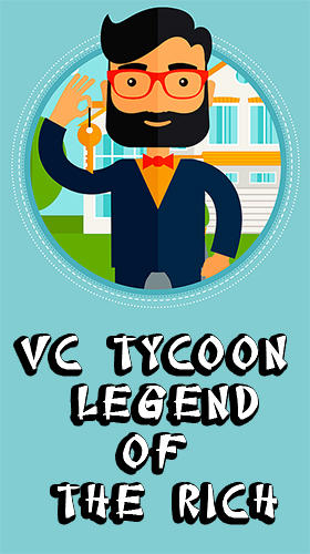 VC tycoon: Legend of the rich