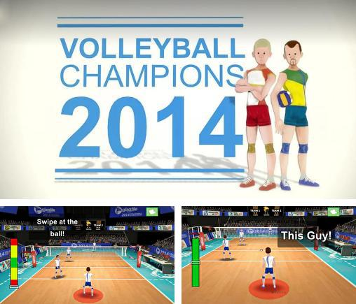 In addition to the game Volleyball: Extreme edition for Android phones and tablets, you can also download Volleyball champions 3D 2014 for free.