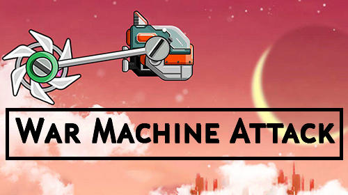 War machine: Attack