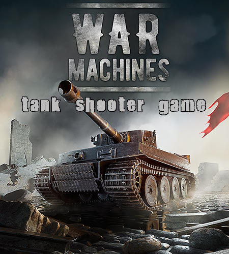 War machines: Tank shooter game poster