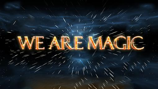 We are magic poster