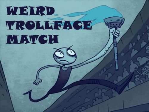 Weird Trollface match: Odd!