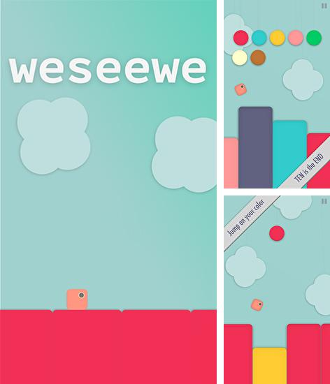 In addition to the game Pirate cat: Saga for Android phones and tablets, you can also download Weseewe for free.