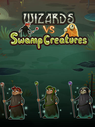 Wizard vs swamp creatures обложка
